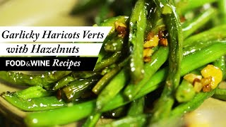 Garlicky Haricots Verts with Hazelnuts | Food & Wine Recipes