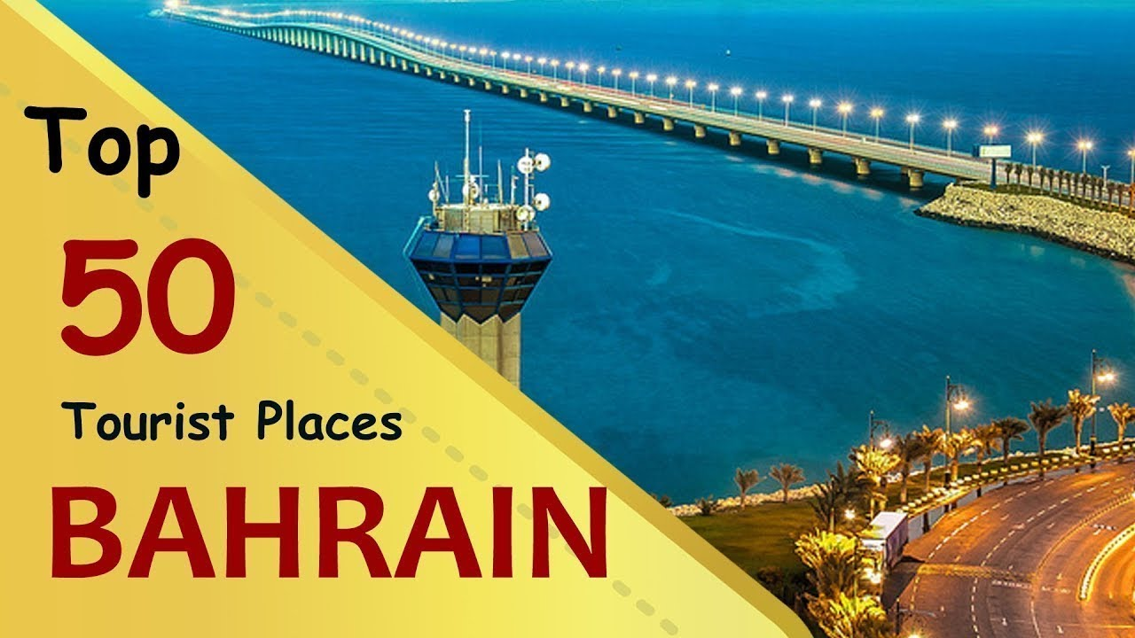 """BAHRAIN"" Top 50 Tourist Places 