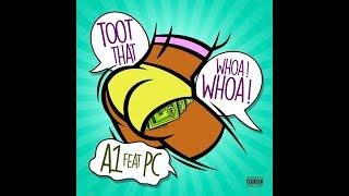 Toot That Whoa Whoa - A1 feat. PC (Lyric Video)