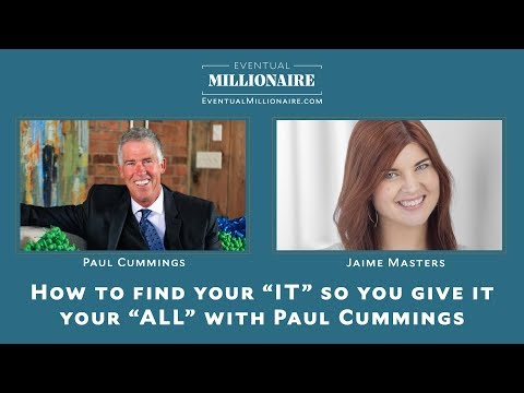 "How to find your ""IT"" so you give it your ""ALL"" with Paul Cummings"