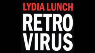 Lydia Lunch - Retrovirus 2013 (Full Album)