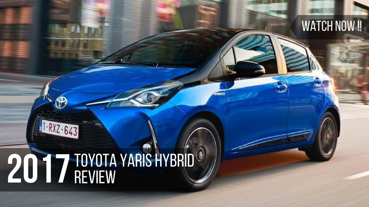 watch now toyota yaris hybrid 2017 review youtube. Black Bedroom Furniture Sets. Home Design Ideas
