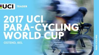2017 UCI Para-cycling Road World Cup - Ostend (BEL) / Teaser