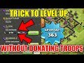 TRICK TO LEVEL UP WITHOUT DONATING TROOPS IN CLASH OF CLANS!!