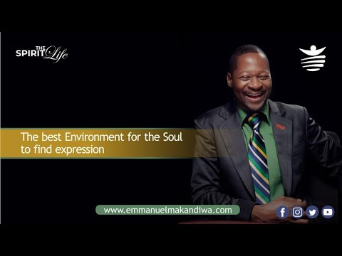 Emmanuel Makandiwa| The Best Environment for the soul to find expression