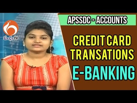 Electronic Funds Transfer, Credit Card Transactions | E- Banking | Accounts  APSSDC | MANA TV