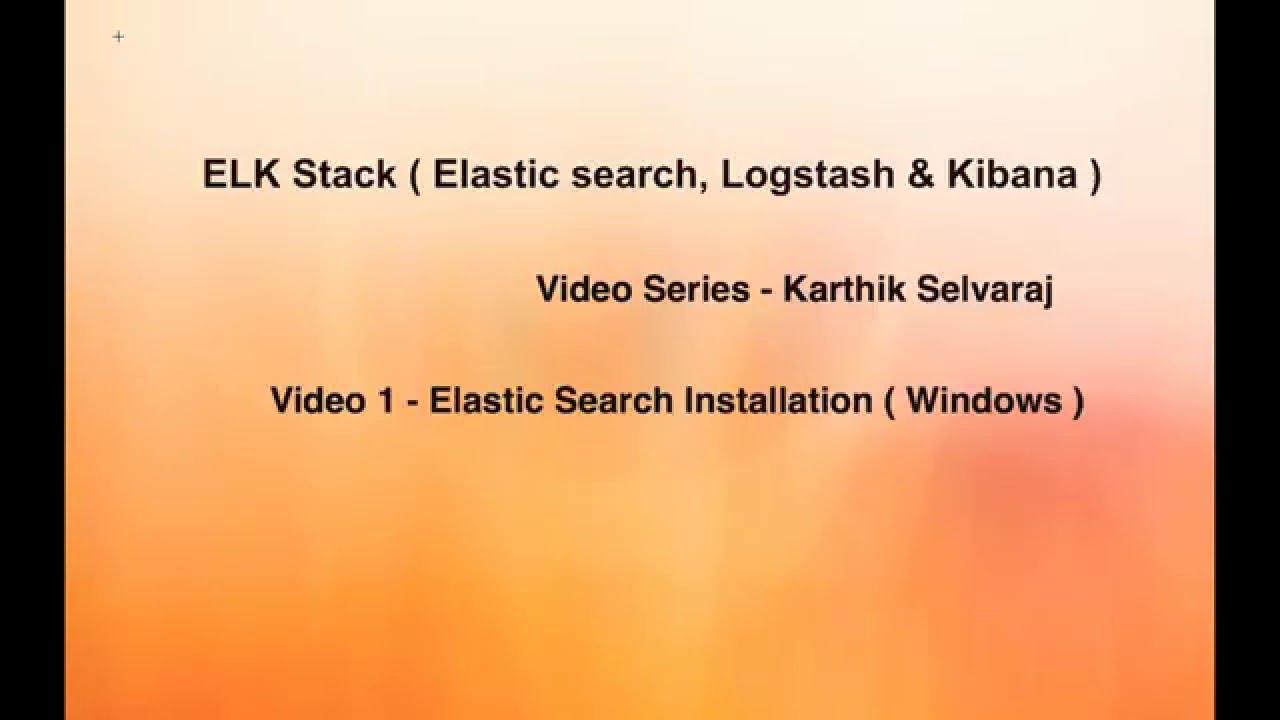 ELK Stack Tutorials Elasticsearch installation Windows Video 1