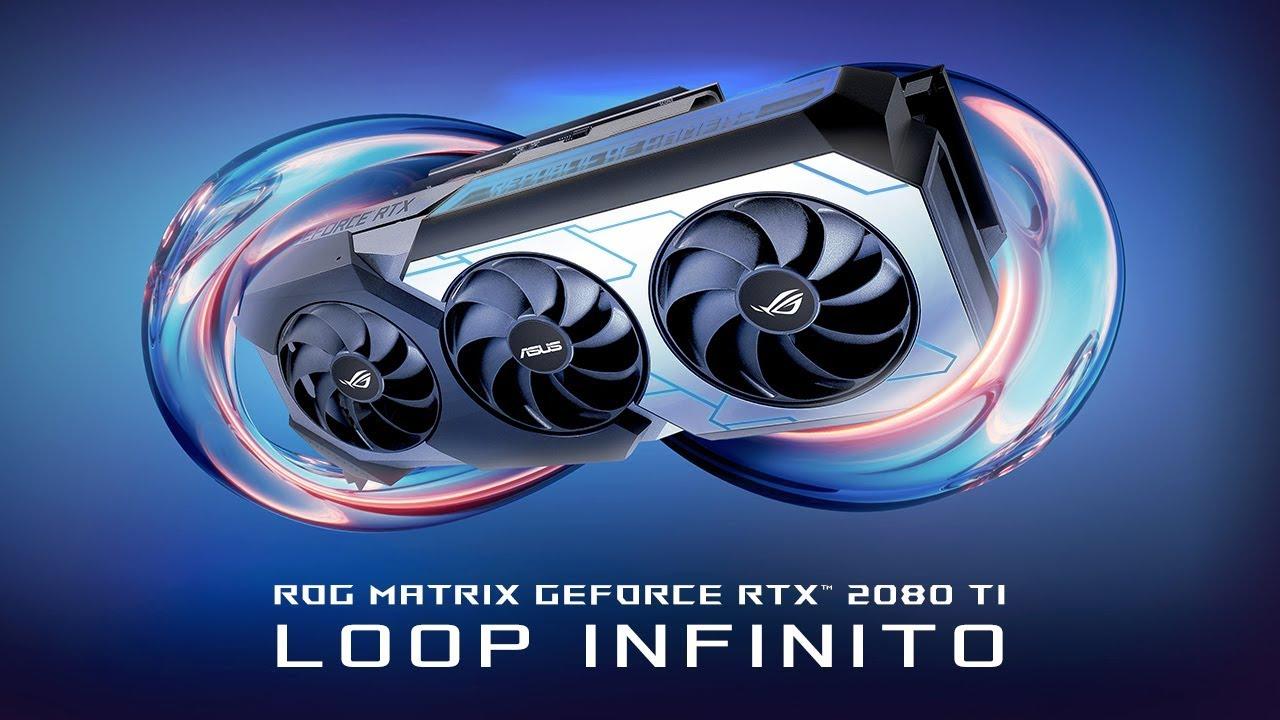 Rog Matrix Geforce Rtx 2080ti Com Refrigeracao Liquida Integrada Youtube