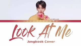 BTS Jungkook - LOOK AT ME (Cover) 「Han/Rom/Eng Lyrics」