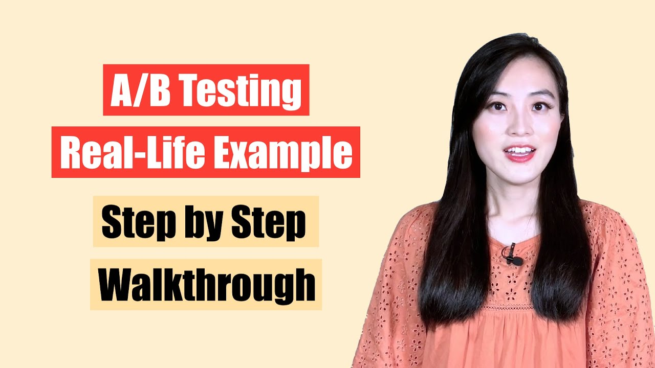 """A/B Testing """"Real-Life"""" Example: A Step by Step Walkthrough 