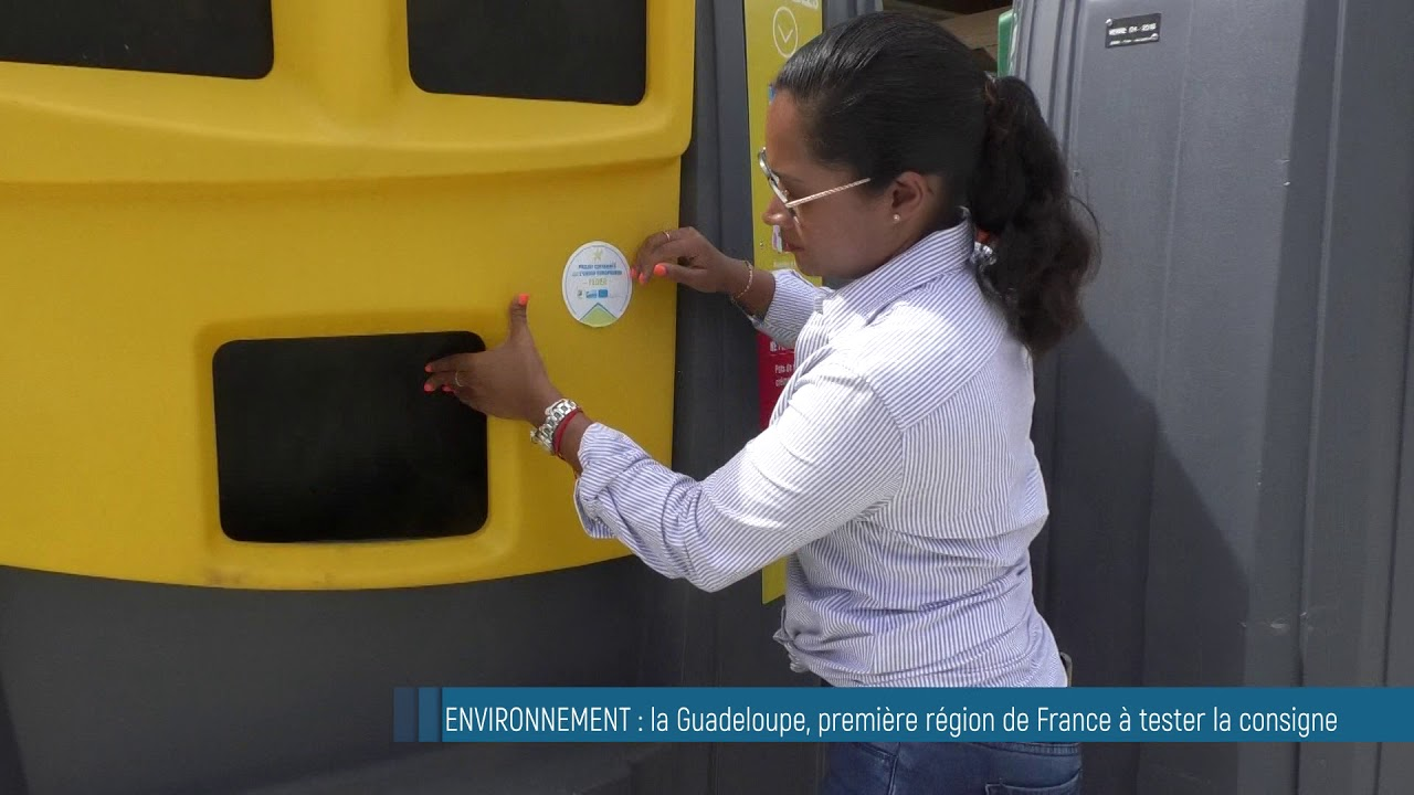 ENVIRONNEMENT : La Guadeloupe, première région de France à tester la consigne