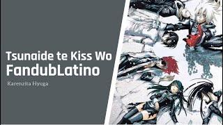 【 tsunaida te kiss wo 】Fandub Latino【Karenzita Hyuga】