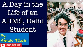 A Day in the Life of an AIIMS Delhi Student | by Aman Tilak AIR 33 AIIMS |