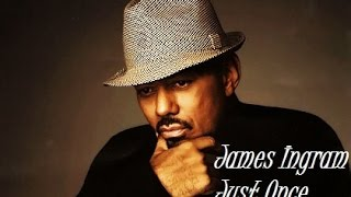 James Ingram - Just Once (Tradução)