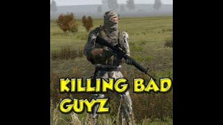 KILLING BAD GUYZ -Arma 2: DayZ Mod-EP 2