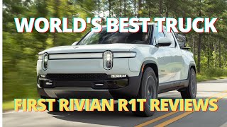 First Reviews of the Rivian  R1T are Out: Journalists Call It World's Most Remarkable Pickup.