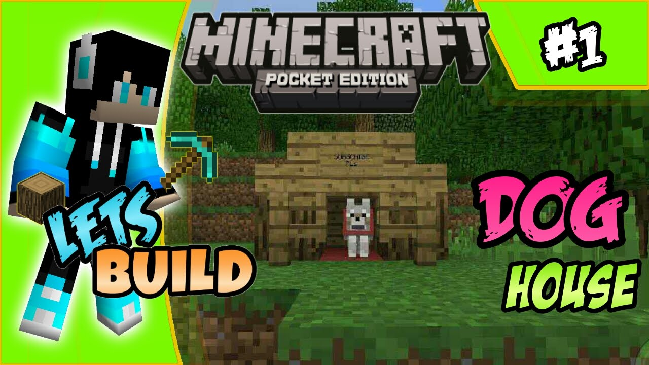 Lets builddog house minecraft pe episode 1 youtube for How to build a dog house youtube