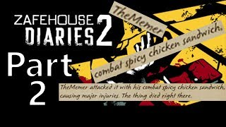 zafehouse: Diaries 2  Part 2