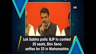 Lok Sabha polls BJP to contest 25 seats Shiv Sena settles for 23 in Maharashtra
