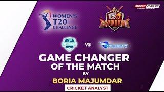 Supernovas vs Velocity Game Changer by Boria Majumdar   Women IPL Final 2019