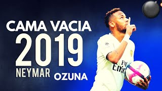 Neymar Jr ► Cama Vacia- Ozuna ● Skills & Goals | HD Video