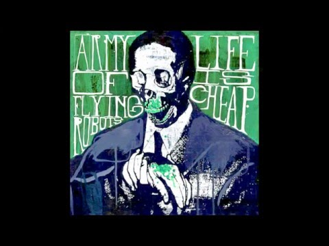 ARMY OF FLYING ROBOTS - Life is Cheap CD (2007)