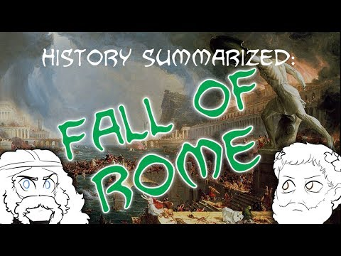 History Summarized: The Fall Of Rome