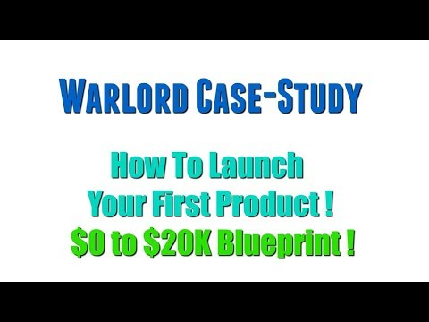 Warlord Case Study Review Bonus - How To Launch Your First Product $0 to $20K Blueprint