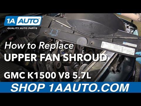 How to Remove Reinstall Upper Radiator Fan Shroud 1996 V8 5.7L GMC Sierra K1500