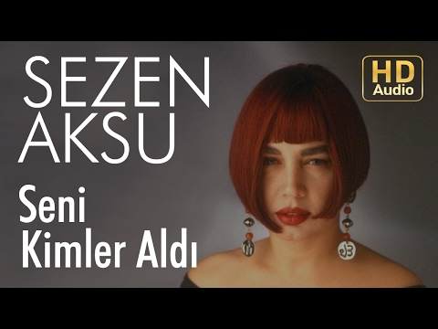 Sezen Aksu - Seni Kimler Aldı (Official Audio)