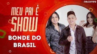 Bonde do Brasil   Dia dos Pais