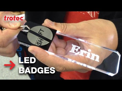 Acrylic LED Badges | Calgary Mini Maker Faire | Trotec