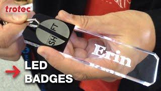 Acrylic LED Badges | Calgary Mini Maker Faire | Trotec