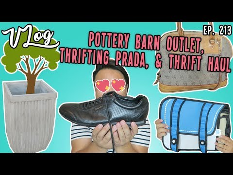 POTTERY BARN OUTLET, THRIFTING PRADA, & THRIFT HAUL | VLOG EP. 213