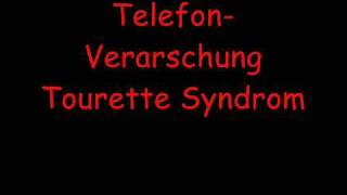 Tourette Syndrom Telefon-Verarschung
