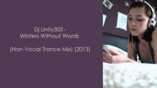 "2013 Non-vocal Trance Mixset by Dj Unity303 - ""Winters Without Words"""