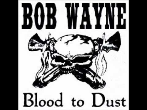 Bob Wayne - Blood To Dust