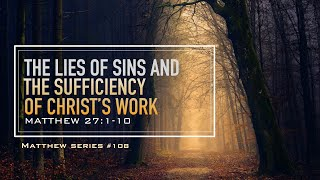 THE LIES OF SIN AND THE SUFFICIENT OF CHRIST'S WORK