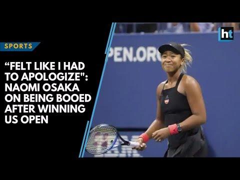 """Felt like I had to apologize': Naomi Osaka on being booed after winning US Open"