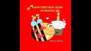 Happy birthday song in Swahili, Wimbo wa heri ya sikukuu ya kuzaliwa,