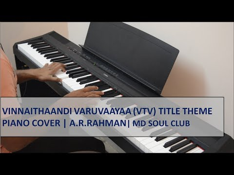 Vinnaithaandi Varuvaayaa (VTV) Title Theme - Piano Cover + Sheet Music | A.R.Rahman | MD Soul Club