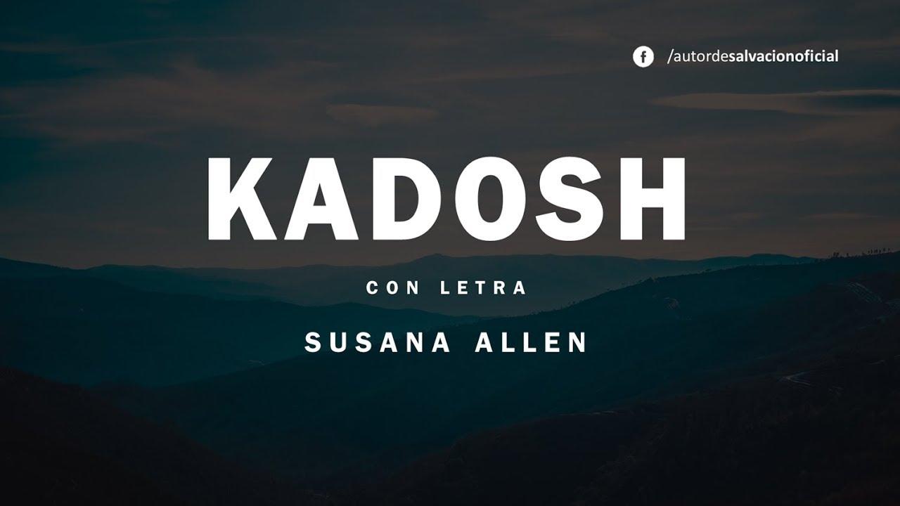 Kadosh Susana Allen Letra Música Hebrea Cristiana Youtube