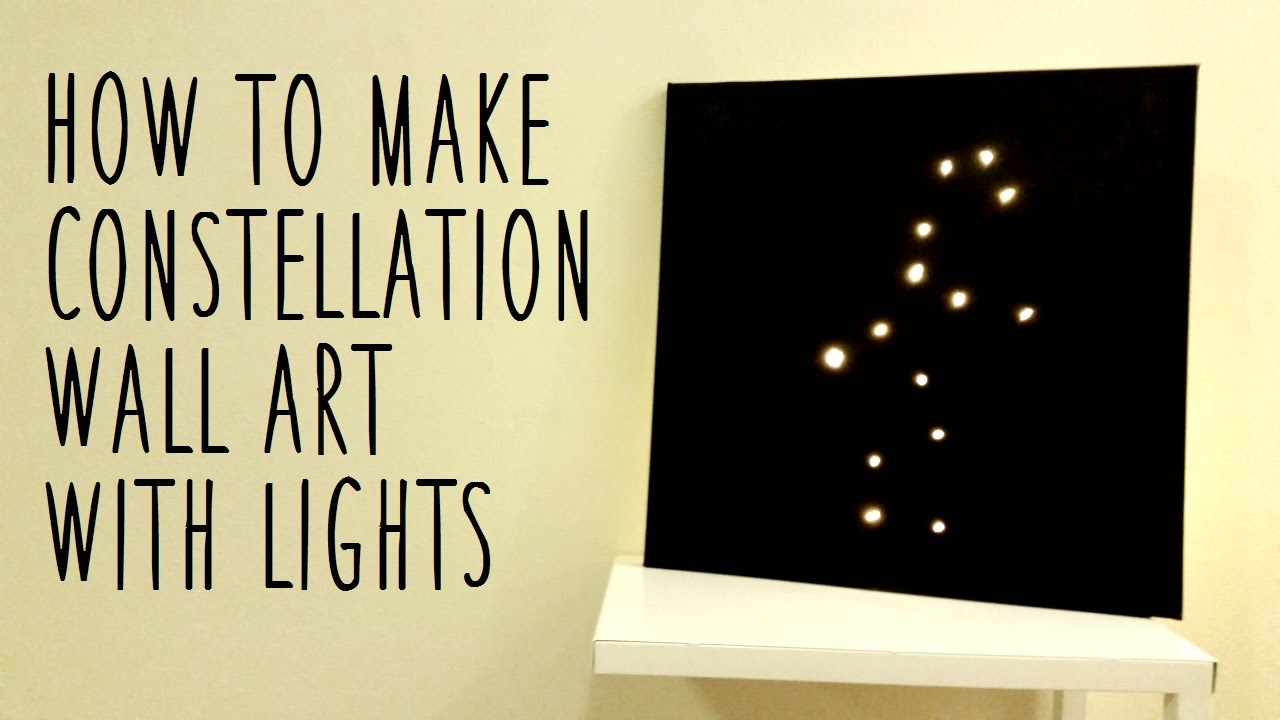 Wall Art With Lights ♥ diy constellation wall art (using fairy lights) ♥ - youtube
