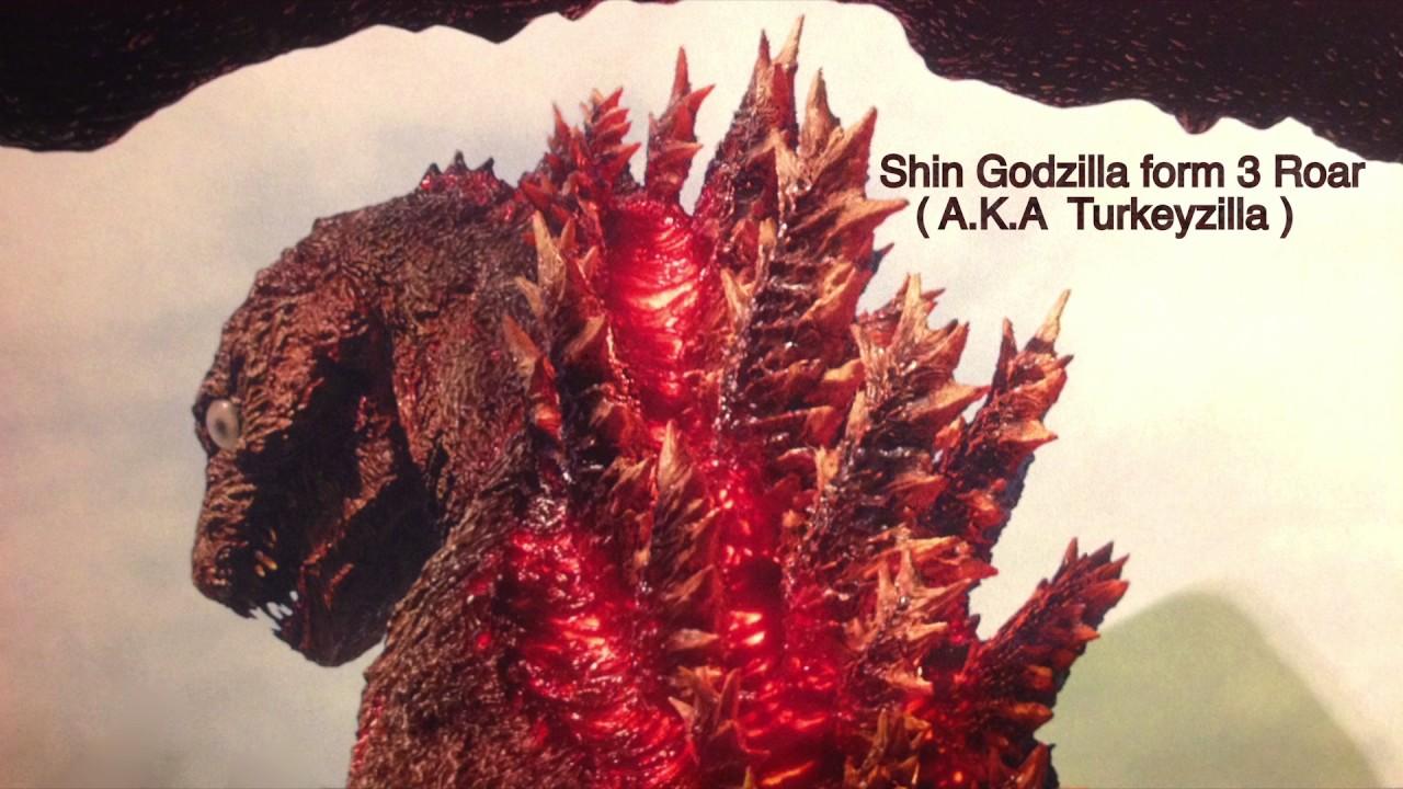 Shin Godzilla form 3 roar ( A.K.A. Turkeyzilla ) - YouTube