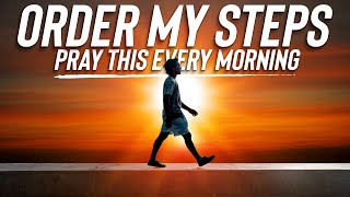 Walk With God Evęry Day | A Blessed Morning Prayer For God To Order Your Steps