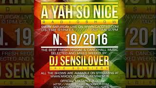 DJ Sensilover - A Yah So Nice Radioshow #19_16 (Dancehall RadioShow 2016)