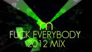 Modigs - FUCK EVERYBODY 2012 MIX