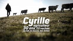 CYRILLE, AGRICULTEUR, 30 ANS, 20 VACHES, DU LAIT, DU BEURRE, DES DETTES I Bande-annonce