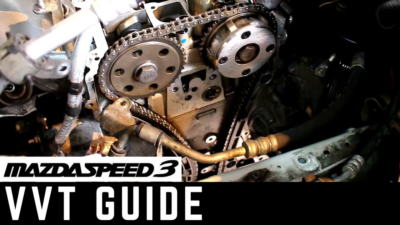 hight resolution of mazdaspeed 3 vvt timing chain replacement