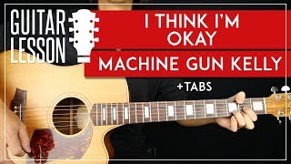 i Think I'm Okay Guitar Lesson - Machine Gun Kelly YUNGBLUD Guitar Lesson 🎸 |TABS + Chords|